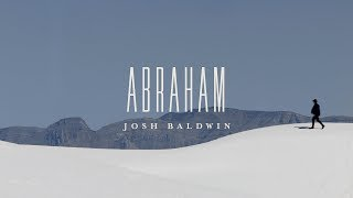 Abraham (Music Video) - Josh Baldwin | The War is Over