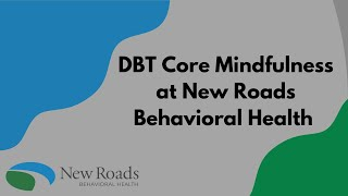 DBT Core Mindfulness at New Roads Behavioral Health