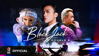 SOOBIN & BINZ (DOUBLE B) - BlackJack ft. GOKU (Official Music Video)