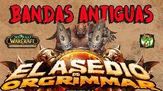 Bandas Antiguas | Asedio De Orgrimmar | World Of Warcraft