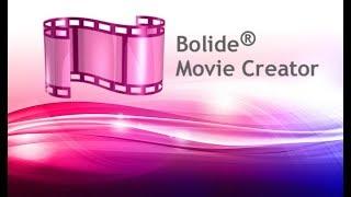 Bolide Movie Creator – простая программа для видеомонтажа