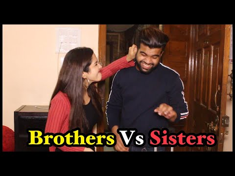 Brothers Vs Sisters