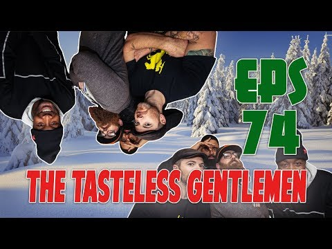 The Tasteless Gentlemen Show – Episode 74