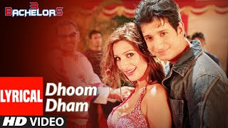 Lyrical : Dhoom Dham Song | 3 Bachelors | Sharman Joshi, Riya Sen, Raima Sen - Download this Video in MP3, M4A, WEBM, MP4, 3GP