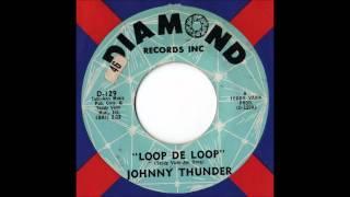 Johnny Thunder - Loop De Loop (Stereo)