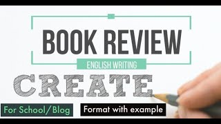 How to write a BOOK REVIEW step by step |Format with example|English Writing|School|Blog|All Genres|
