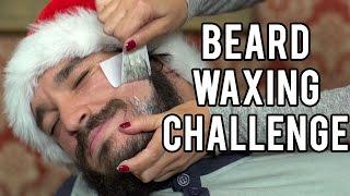 BEARD WAXING CHALLENGE