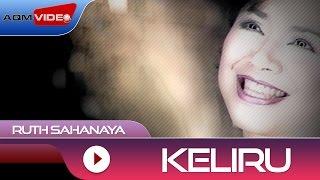 Ruth Sahanaya - Keliru   Official Video
