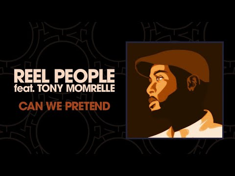 Reel People feat. Tony Momrelle - Can We Pretend