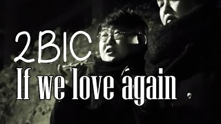 2BIC - If we love again [Sub esp + Rom + Han]