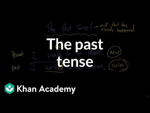 The past tense (video) | The tenses | Khan Academy