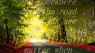 SOMEWHERE DOWN THE ROAD by; BARRY MANILOW