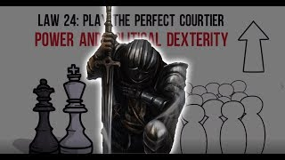 How to deal with your superiors - law 24 play the perfect courtier