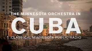 Minnesota Orchestra in Cuba with Classical MPR