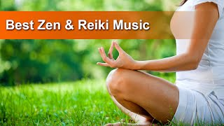 6 Hours of Best Reiki Zen Music | Calming Music, Meditation Music, Reiki Zen #1