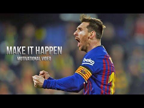 Lionel Messi - MAKE IT HAPPEN • Motivational Video 2019 (HD)