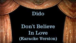 Dido - Don't Believe In Love - Lyrics (Karaoke Version)