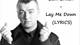 Sam Smith - Lay Me Down (LYRICS)