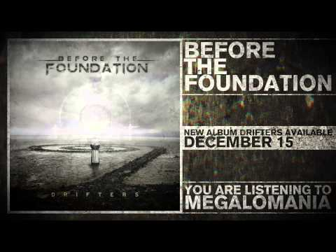 "Before The Foundation - ""Megalomania"""
