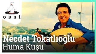 Necdet Tokatlıoğlu / Huma Kuşu