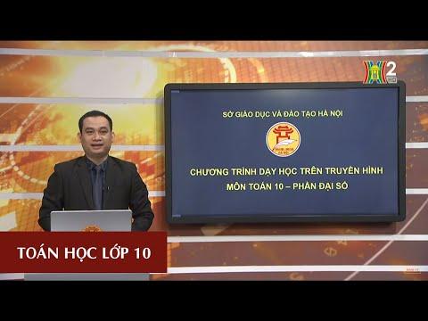MÔN TOÁN - LỚP 10 | TIẾT 42: LUYỆN TẬP DẤU CỦA TAM THỨC BẬC HAI | 14H15 NGÀY 02.04.2020 | HANOITV