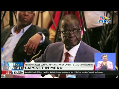 Meru government holds consultative meeting on Lapsset's land compensation