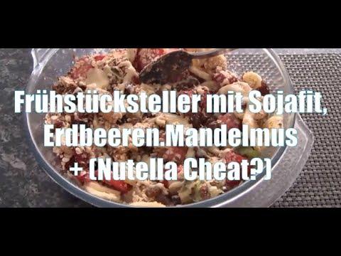 Frühstücksteller mit Sojafit,Erdbeeren.Mandelmus + (Nutella Cheat?)