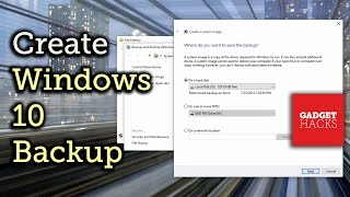 Create a Full System Image Backup on Windows 10 [How-To]