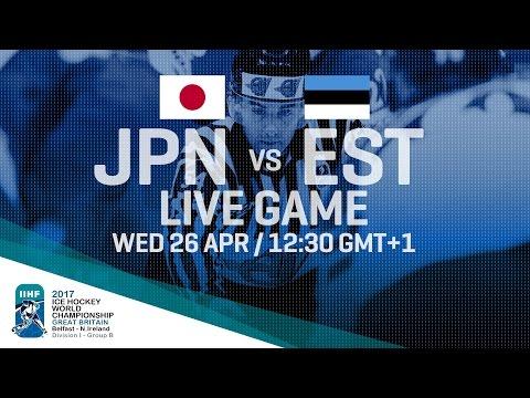 Japan - Estonia   Full Game   2017 IIHF Ice Hockey World Championship Division I Group B