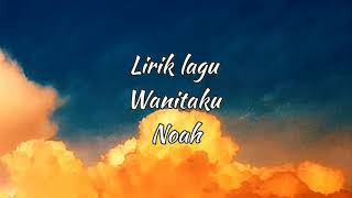 Lirik Lagu Wanitaku   Noah Band (official Music)