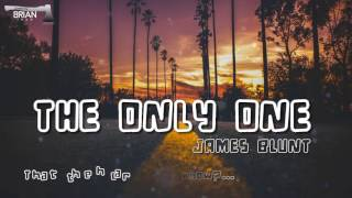 [Lyrics] THE ONLY ONE - James Blunt