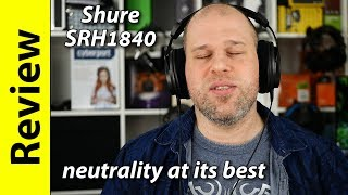 Shure SRH1840 | neutrality at its best