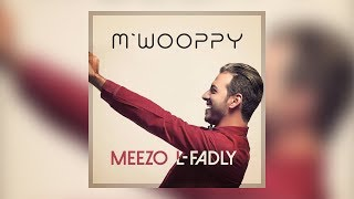 Meezo L Fadly - M'Wooppy