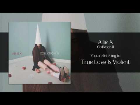 Allie X - True Love Is Violent [Audio]