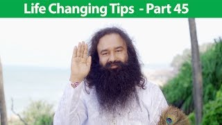 Life Changing Tips Part 45 | Saint Dr MSG Insan