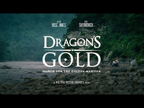 DRAGONS GOLD – The Search For Giant Golden Mahseer