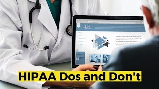 View the video HIPAA Dos and Don'ts