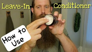 Beard Leave-in [how to use] Conditioner!