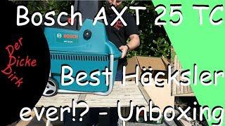 Bosch AXT 25 TC - Best Häcksler Ever!? Unboxing und Zusammenbau des Turbinenhäckslers | DerDickeDirk