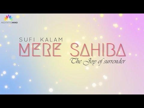 MERE SAHIBA - Sufi Mantra   2 Hours