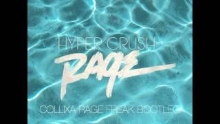 Hyper Crush - Somebody Rage (ColliXa Rage Freak Bootleg)