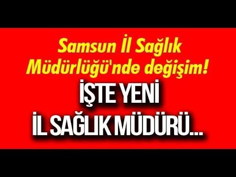 Samsun İl Sağlık Müdürlüğü'nde değişim!