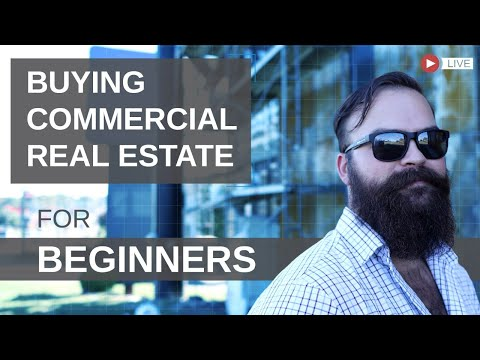 Buying Commercial Real Estate for Beginners [A Step-by-Step Guide]