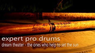 Dream Theater - The Ones Who Help To Set The Sun - Expert Pro Drums