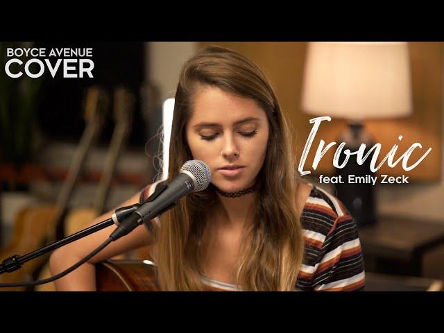 Ironic - Alanis Morissette (Boyce Avenue ft. Emily Zeck acoustic cover) on Spotify & Apple