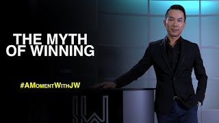 A Moment With JW | The Myth Of Winning