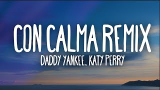 Daddy Yankee, Katy Perry   Con Calma Remix (Letra) Ft. Snow