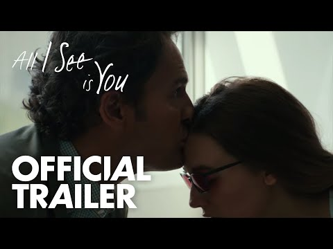 Movie Trailer: All I See Is You (0)