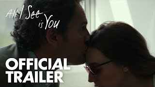 Trailer of All I See Is You (2017)