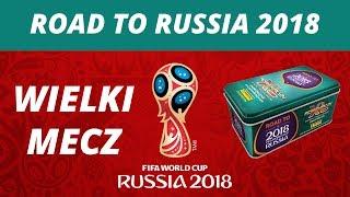 PANINI ROAD TO RUSSIA 2018 | UNBOXING 3 PUSZKI KOLEKCJONERA + WIELKI MECZ !!!